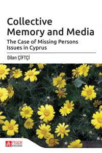 Collective Memory And Media The Case Of Missing Persons Issues İn Cyprus